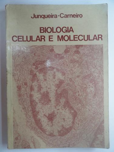 biologia celular e molecular - junqueira - carneiro