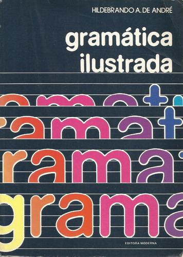 gramática ilustrada - hildebrando a. de andré